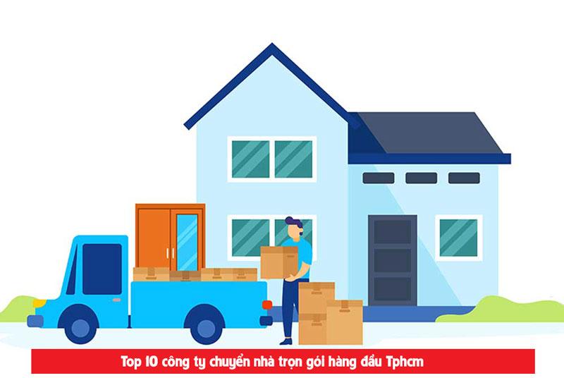 Top 10 công ty cung cấp dịch vụ chuyển nhà hàng đầu Tphcm